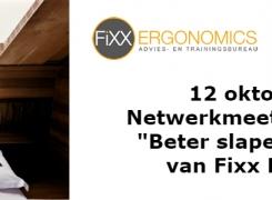"""12 oktober 2018   Netwerkmeeting + Training """"Beter slapen én werken"""" van Fixx Ergonomics"""